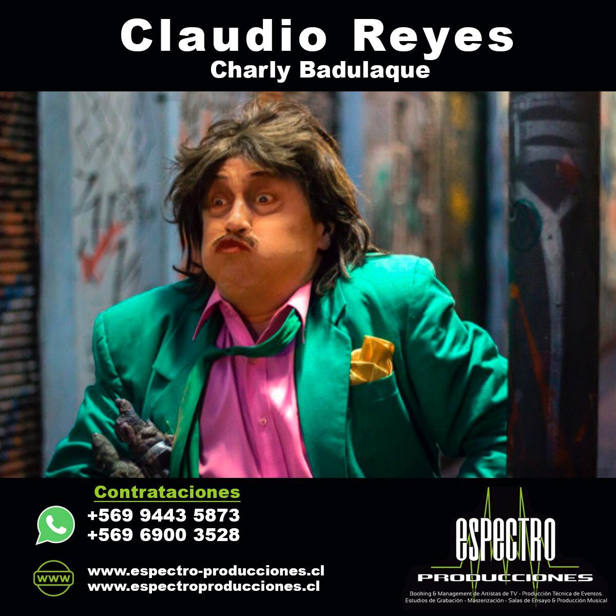Claudio Reyes - Charly Badulaque